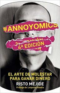 #Annoyomics: El arte de molestar para ganar dinero