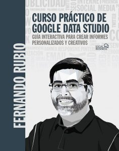 Curso práctico de Google Data Studio: Guía interactiva para crear informes personalizados y creativos