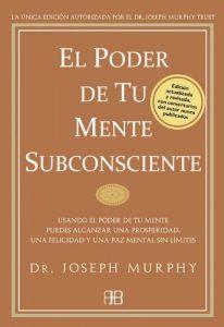 El poder de tu mente subconsciente